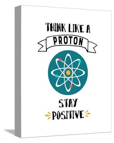 Think Like A Proton White-Color Me Happy-Stretched Canvas Print