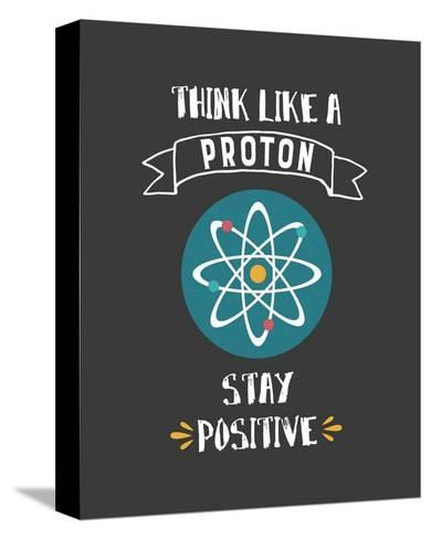 Think Like A Proton Gray-Color Me Happy-Stretched Canvas Print