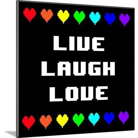 Live Laugh Love - Black with Pixel Hearts-Color Me Happy-Mounted Art Print