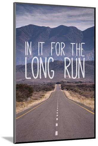 For The Long Run-Take Me Away-Mounted Art Print