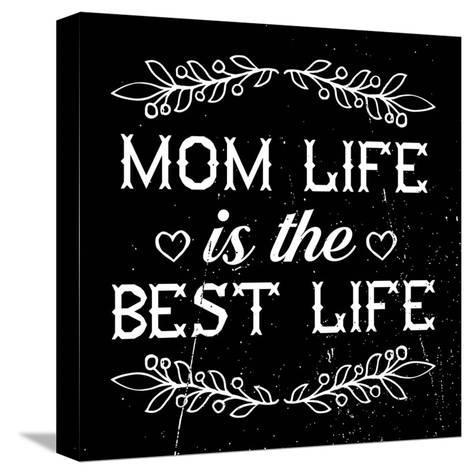 Mom Life Is The Best Life-Color Me Happy-Stretched Canvas Print