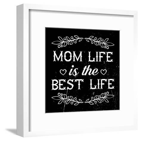Mom Life Is The Best Life-Color Me Happy-Framed Art Print