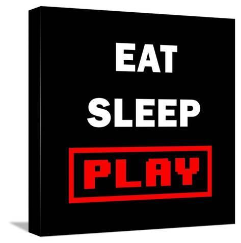 Eat Sleep Play - Black with Red Text-Color Me Happy-Stretched Canvas Print