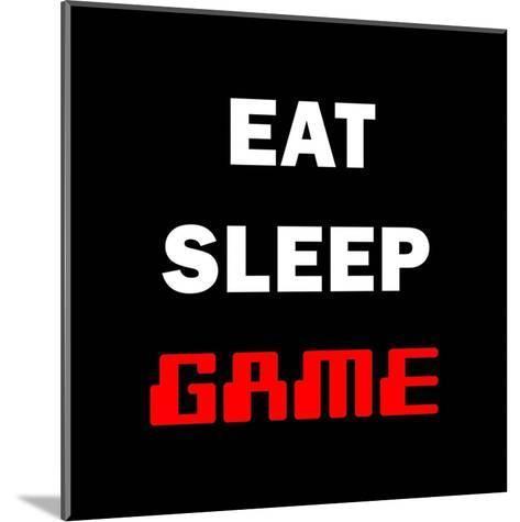 Eat Sleep Game - Black-Color Me Happy-Mounted Art Print
