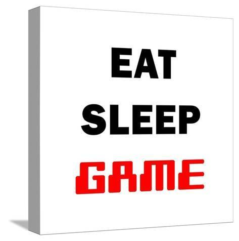Eat Sleep Game - White-Color Me Happy-Stretched Canvas Print