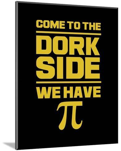 Come To The Dork Side Black-Color Me Happy-Mounted Art Print