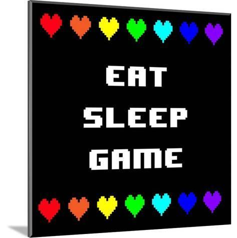 Eat Sleep Game - Black with Pixel Hearts-Color Me Happy-Mounted Art Print