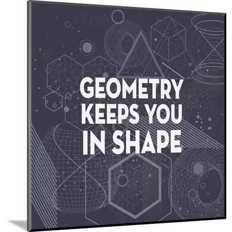 Geometry Keeps You In Shape Dark Pattern-Color Me Happy-Mounted Art Print