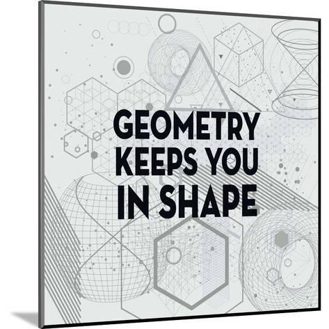 Geometry Keeps You In Shape Light Pattern-Color Me Happy-Mounted Art Print
