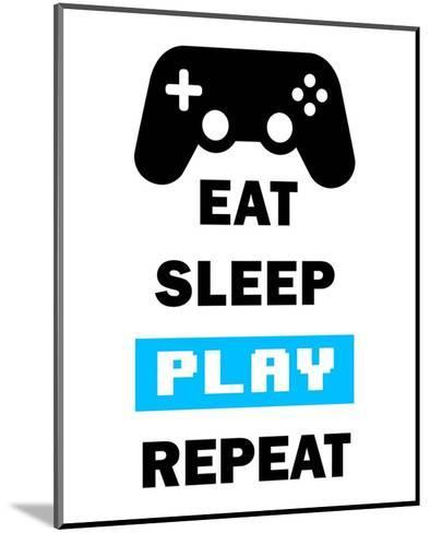 Eat Sleep Game Repeat - White and Blue-Color Me Happy-Mounted Art Print