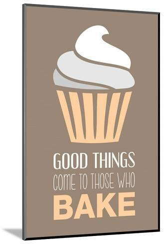 Good Things Come To Those Who Bake- Vanilla-Color Me Happy-Mounted Art Print