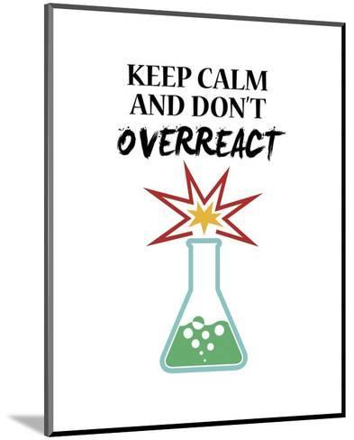 Keep Calm And Don't Overreact White-Color Me Happy-Mounted Art Print