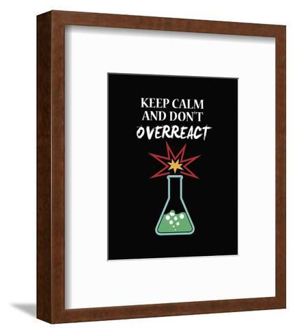 Keep Calm And Don't Overreact Black-Color Me Happy-Framed Art Print