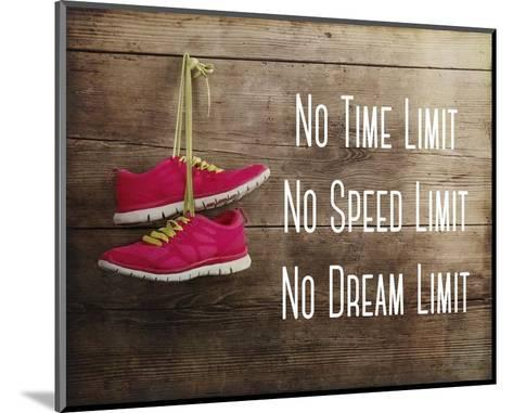 No Time Limit No Speed Limit No Dream Limit Pink Shoes-Sports Mania-Mounted Art Print