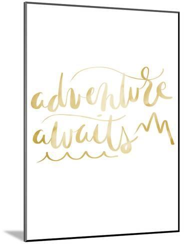 Gold Adventure Awaits Typography-Jetty Printables-Mounted Art Print
