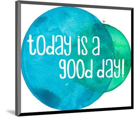 Today Is A Good Day-Elena O'Neill-Mounted Art Print