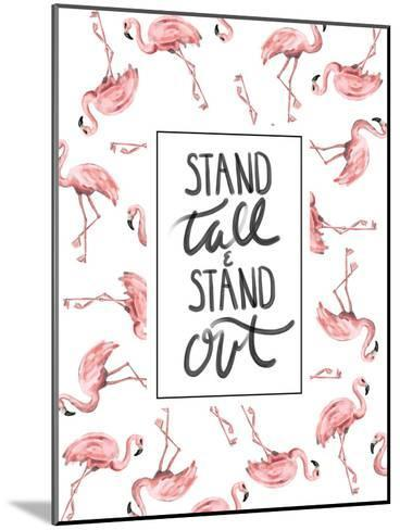 Stand Tall And Stand Out Flamingo Typography-Jetty Printables-Mounted Art Print