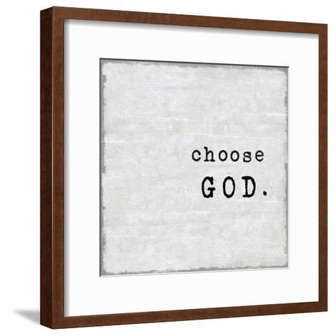 Choose God-Jamie MacDowell-Framed Art Print