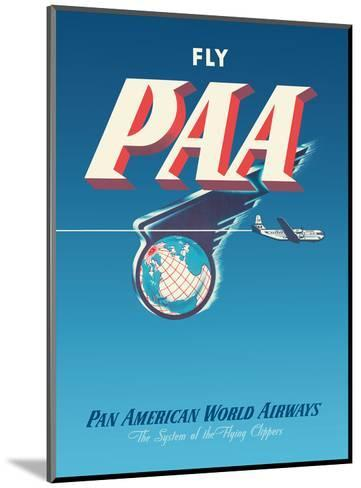 Fly PAA - Pan American Airways-Unknown-Mounted Art Print