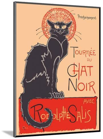 The Black Cat Cabaret Tour (Tourn?du Chat Noir) - with Rodolphe Salis-Th?hile Alexandre Steinlen-Mounted Art Print