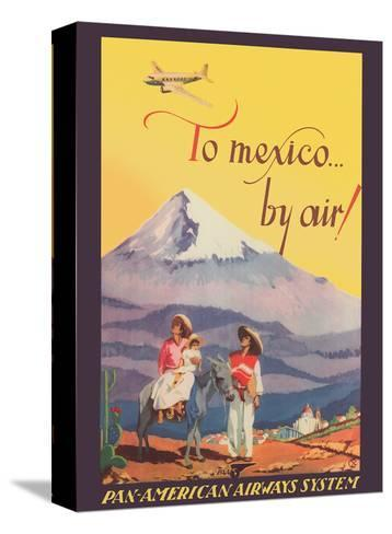 To Mexico by Air! - Pan American Airways System - Pico de Orizaba (Citlalt?tl) Mountain-Unknown-Stretched Canvas Print