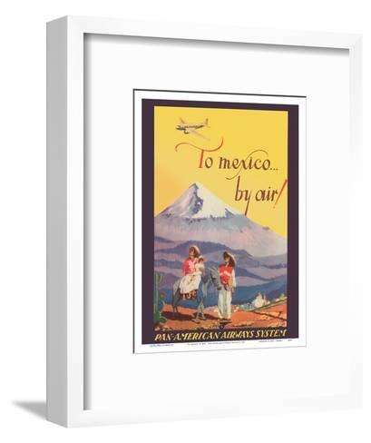 To Mexico by Air! - Pan American Airways System - Pico de Orizaba (Citlalt?tl) Mountain-Unknown-Framed Art Print