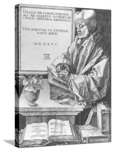 Desiderius Erasmus (1466-1536) of Rotterdam, 1526-Albrecht D?rer-Stretched Canvas Print