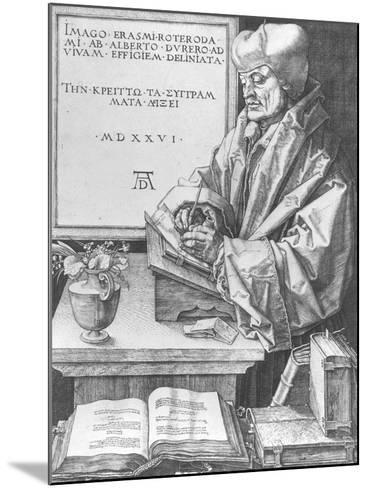Desiderius Erasmus (1466-1536) of Rotterdam, 1526-Albrecht D?rer-Mounted Giclee Print