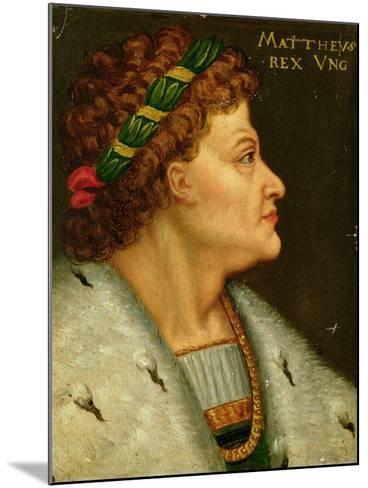 Matthias I, Hunyadi (1440-90) King of Hungary Also Known as Matthias Corvinus, Son of Janos Hunyadi--Mounted Giclee Print