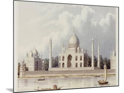 The Taj Mahal, Tomb of the Emperor Shah Jehan and His Queen, circa 1824-Charles Ramus Forrest-Mounted Giclee Print