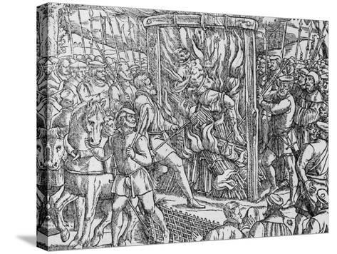 "The Martyrdom of Sir John Oldcastle, Lord Cobham from ""Acts and Monuments"" by John Foxe 1563--Stretched Canvas Print"