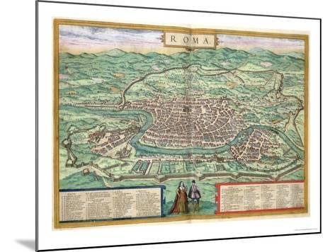 "Map of Rome, from ""Civitates Orbis Terrarum"" by Georg Braun and Frans Hogenberg, circa 1572-Joris Hoefnagel-Mounted Giclee Print"