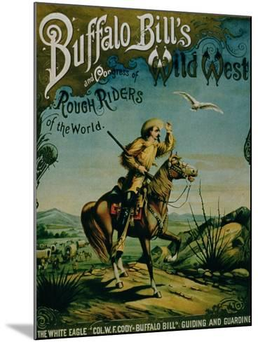 "Advertisement for ""Buffalo Bill's Wild West and Congress of Rough Riders of the World""--Mounted Giclee Print"