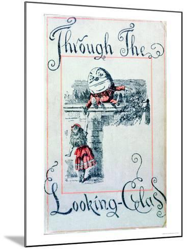 """Alice and Humpty Dumpty, Cover Illustration for """"Alice Through the Looking-Glass""""-John Tenniel-Mounted Giclee Print"""
