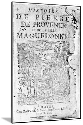 Story of Pierre De Provence and the Belle Maguelonne, Bibliotheque Bleue, Troyes, 1738--Mounted Giclee Print