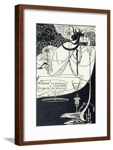 "J""Ai Baise Ta Bouche, Jokanaan, Illustration from ""Salome"" by Oscar Wilde, Pub. 1894-Aubrey Beardsley-Framed Art Print"