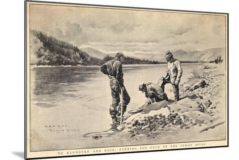 Panning Gold on the Yukon River Klondike Canada-C.e. Fripp-Mounted Giclee Print