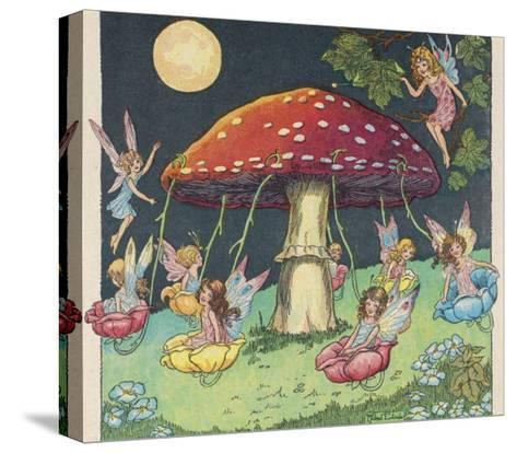 Fairies at Play, a Toadstool Makes a Convenient Merry-Go- Round-Mildred Entwhistle-Stretched Canvas Print