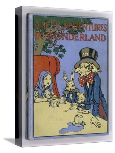 The Mad Hatter's Tea Party is Featured on the Cover of the 1916 Edition Published by Cassell-Cayley Robinson-Stretched Canvas Print