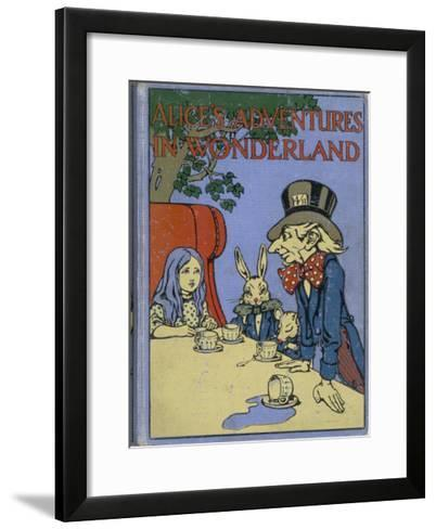 The Mad Hatter's Tea Party is Featured on the Cover of the 1916 Edition Published by Cassell-Cayley Robinson-Framed Art Print