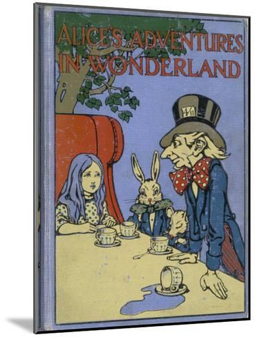The Mad Hatter's Tea Party is Featured on the Cover of the 1916 Edition Published by Cassell-Cayley Robinson-Mounted Giclee Print