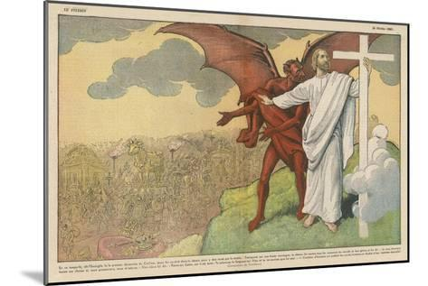 Satan Offers Jesus All Kinds of Nice Things if He Will Only Renounce His Mission: But He Refuses-Eugene Damblans-Mounted Giclee Print
