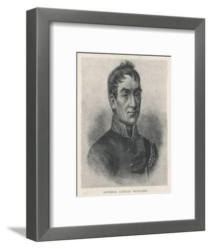 Lachlan Macquarie British Soldier and Colonial Administrator-G. Kruell-Framed Art Print
