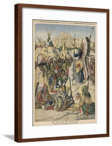 The Apache People are Exhorted to Revolt Against the United States Government--Framed Art Print