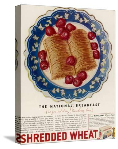 Advertisement for Shredded Wheat Promoting It as the National Breakfast--Stretched Canvas Print