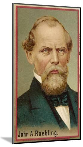 John Augustus Roebling American Engineer and Industrialist Born in Germany--Mounted Giclee Print