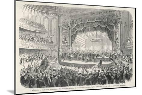 An Election Meeting in Chicago Opera House: in the Outcome General Grant Will be Elected--Mounted Giclee Print