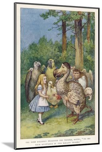 "The Dodo Solemnly Presented the Thimble Saying ""We Beg Your Acceptance of This Elegant Thimble""-John Tenniel-Mounted Giclee Print"