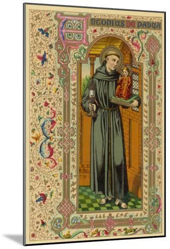 Saint Antony of Padua Portuguese Theologian--Mounted Giclee Print