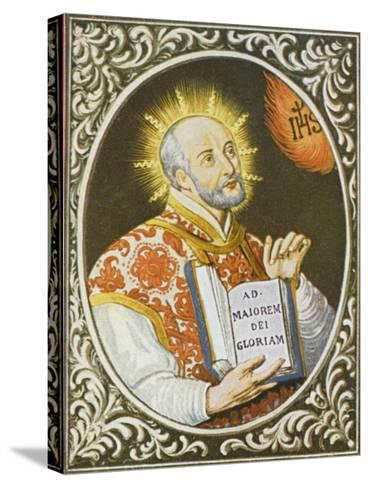 Ignatius Loyola Spanish Saint Founder of the Jesuit Order--Stretched Canvas Print
